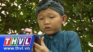 THVL | Thế giới cổ tích - Tập 148: Sự tích cây vú sữa