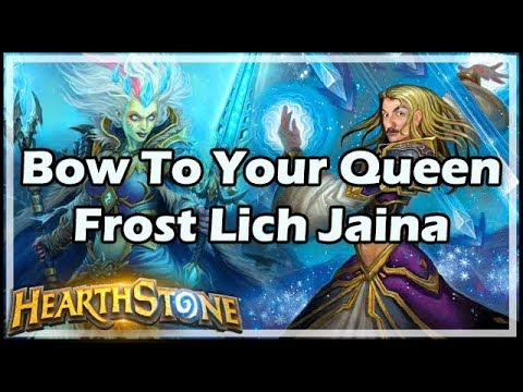Bow To Your Queen Frost Lich Jaina - Boomsday / Hearthstone