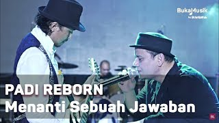 Video Padi Reborn -  Menanti Sebuah Jawaban (Live at IIMS 2018 - with Lyrics) | BukaMusik MP3, 3GP, MP4, WEBM, AVI, FLV November 2018