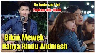 Video BAPER MENGUNDANG SEDIHH !!! HANYA RINDU - ANDMESH LIVE AKUSTIK TRI SUAKA MP3, 3GP, MP4, WEBM, AVI, FLV Agustus 2019