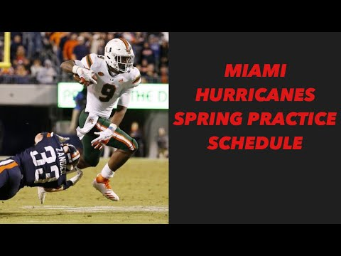 MIAMI HURRICANES SPRING PRACTICE SCHEDULE ANNOUNCED | MIAMI HURRICANES FOOTBALL