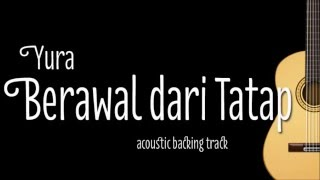 Yura - Berawal dari Tatap (Acoustic Guitar Karaoke) Video