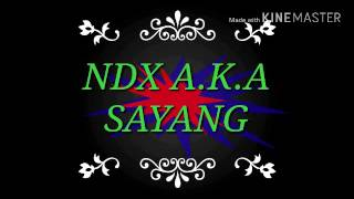 Lirik Lagu NDX aka Sayang Video