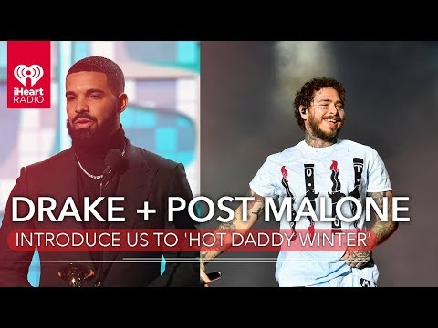 Drake & Post Malone Introduce Us To 'Hot Daddy Winter' | Fast Facts