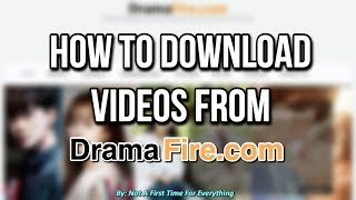 Video HOW TO DOWNLOAD VIDEOS FROM DRAMAFIRE MP3, 3GP, MP4, WEBM, AVI, FLV Januari 2018