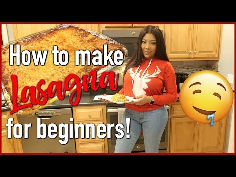 HOW TO MAKE LASAGNA FOR BEGINNERS | COOK WITH ME