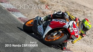3. 2015 Honda CBR1000RR SP - Superbike Smackdown X Part 2 - MotoUSA