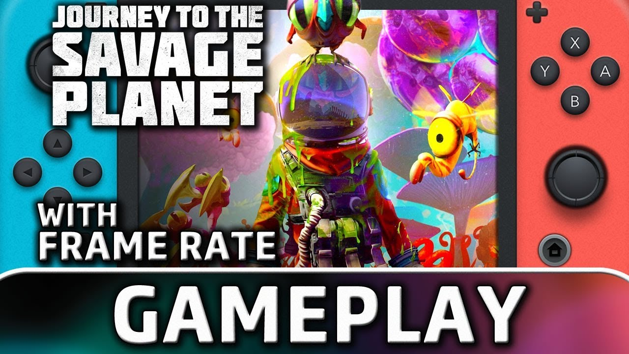 Journey to the Savage Planet | Nintendo Switch Gameplay AND Frame Rate