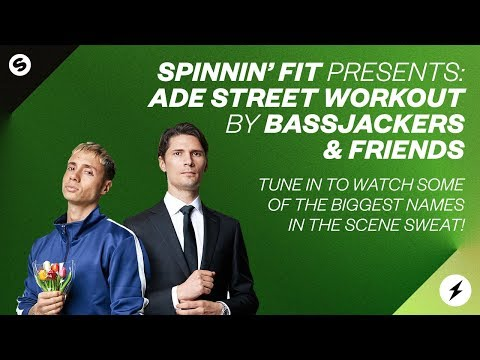 Spinnin' Fit Presents: ADE Street Workout By Bassjackers & Friends