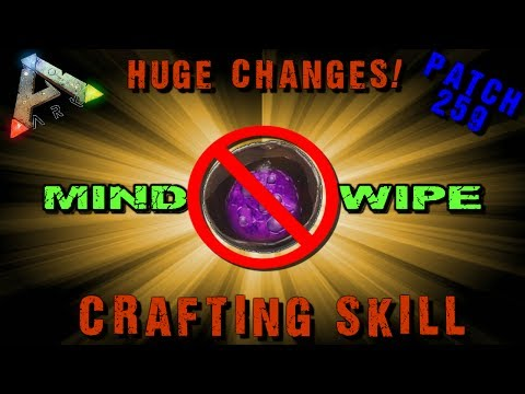 ARK: PATCH 259 - NO MORE MINDWIPE!? CRAFTING SKILL!? [Spotlight & Explanation]