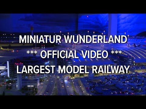 Miniatur Wunderland %2A%2A%2A official video %2A%2A%2A largest model railway %2F railroad of the world
