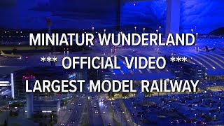 Miniatur Wunderland *** official video *** largest model railway / railroad of the world