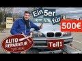 Das BMW E39 Projekt - Teil 1 -