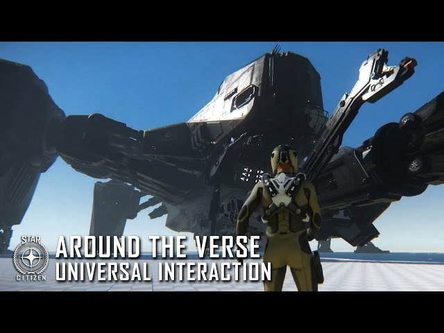 Star Citizen: Around the Verse - Universal Interaction
