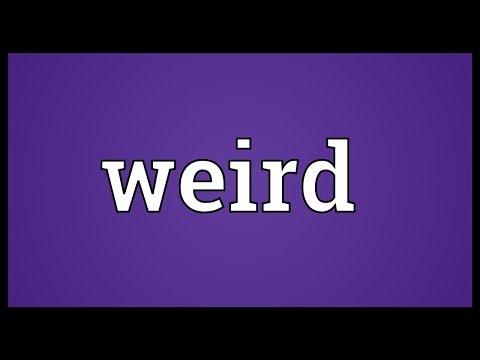 Weird Meaning