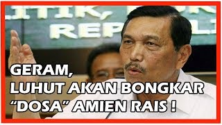 Video Geram, Luhut Akan Bongkar Dosa Amien Rais MP3, 3GP, MP4, WEBM, AVI, FLV Mei 2019