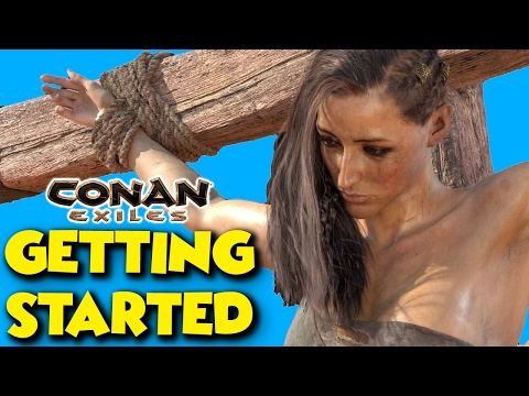 Getting Started On DAY ONE - Conan Exiles - Ft. Maxmoefoegames