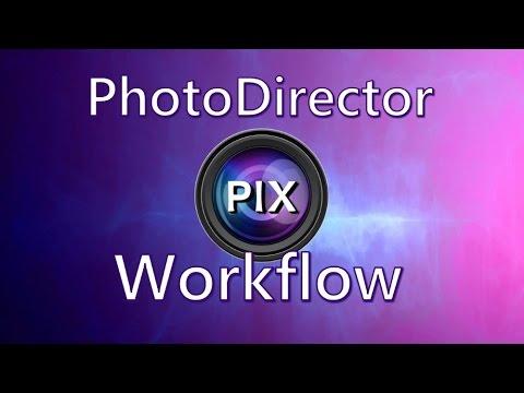 PhotoDirector Workflow