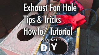 Pisonet DIY: Exhaust Fan Hole Tips & Tricks, How To/Tutorial