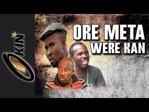 Ore Meta Were Kan Latest Nollywood movie 2014