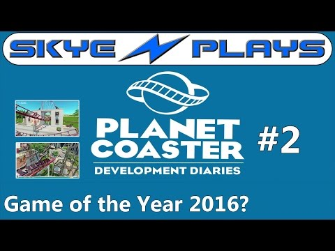 Planet Coaster Dev Diary #2 ►Game of the Year 2016?◀