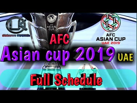 Full Schedule | Asian Cup 2019 | UAE | AFC | 5 Jan -  1 Feb |