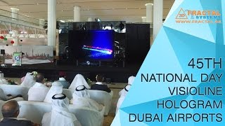 Visioline Hologram - Dubai Airport Terminal 3 (45th UAE National Day)