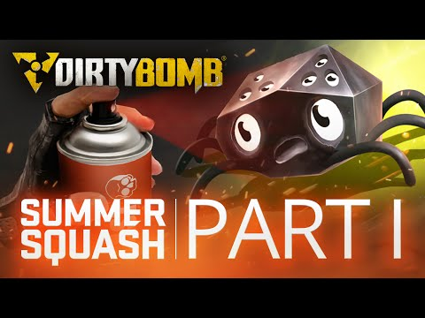 Dirty Bomb: Summer Squash 'Part I' Update