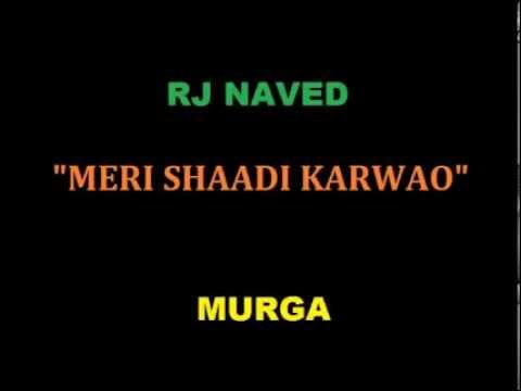 Video Radio Mirchi (Rj Naved) - Meri Shaadi Karwao. download in MP3, 3GP, MP4, WEBM, AVI, FLV January 2017