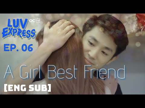 LUV EXPRESS | EPISODE 06: A Girl Best Friend [Eng Sub]