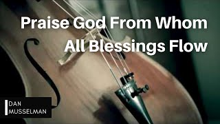 Praise God From Whom All Blessings Flow - Cello and Piano