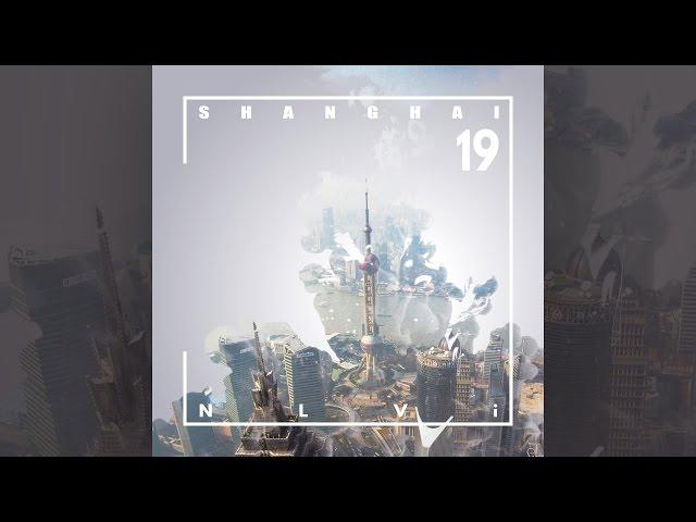 NLVi feat. Juan  - Shanghai 19 [Official]