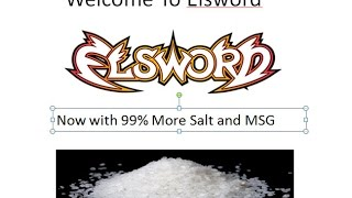 to much salt!!!! really to much salt,i think Im getting ulcer now thanks to the salt of elsword.......