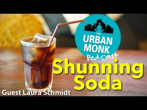 Shunning Soda with Guest Laura Schmidt