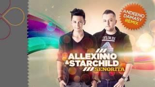Allexinno&Starchild - Senorita (Andeeno Damassy Remix)