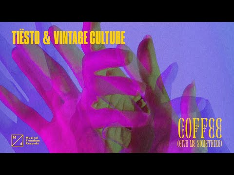 Tiësto & Vintage Culture – Coffee (Give Me Something)