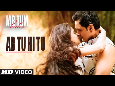 Ab Tu Hi Tu Video Song | Jab Tum Kaho