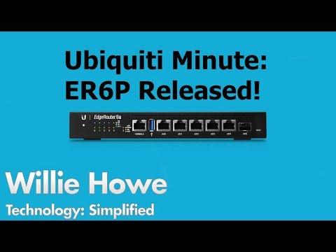 Ubiquiti Minute #7 - EdgeRouter 6P General Availability Release!