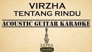 Video Virzha - Tentang Rindu (Acoustic Guitar Karaoke) MP3, 3GP, MP4, WEBM, AVI, FLV Maret 2018