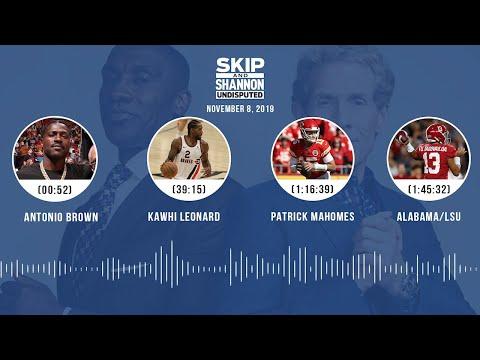 Antonio Brown, Kawhi Leonard, Mahomes, Alabama/LSU (Full Show) | UNDISPUTED Audio Podcast