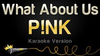 Video P!nk - What About Us (Karaoke Version) MP3, 3GP, MP4, WEBM, AVI, FLV Maret 2018