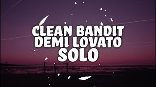 Clean Bandit - Solo feat. Demi Lovato (Lyrics)