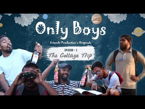 Only Boys | Friendz Production | Web Series |S01E01 - The College Trip