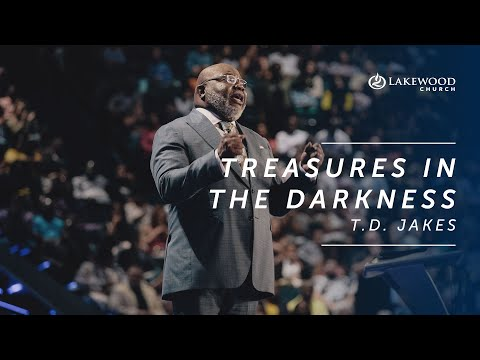 Treasures in the Darkness - T.D. Jakes