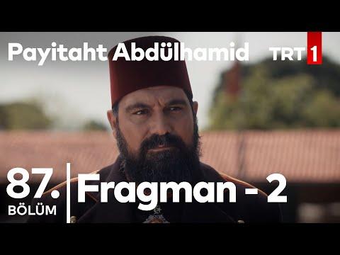 Payitaht Abdülhamid 87. Bölüm 2. Fragmanı