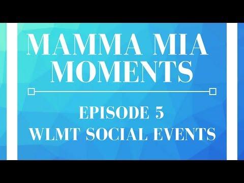 Mamma Mia Moments - Episode 5: WLMT Social Events