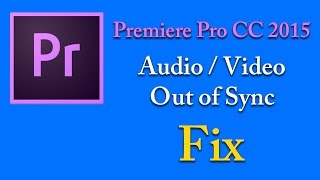 Download Lagu Adobe Premiere Pro CC 2015 Audio and Video out-of-sync [FIX] Mp3