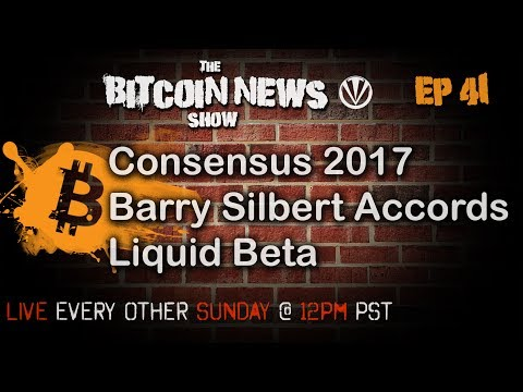Bitcoin News #41 - Consensus 2017, Barry Silbert Accords, Liquid Beta video