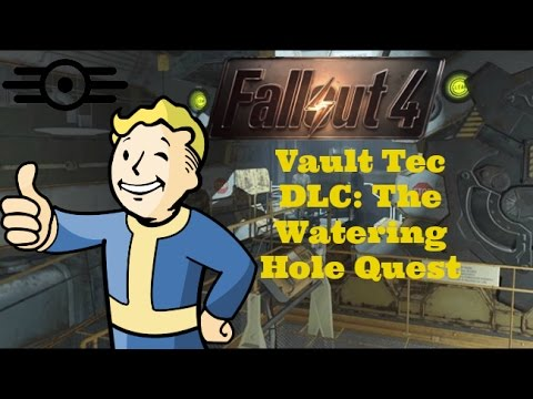 Fallout 4: Vault Tec DLC - The Watering Hole Quest