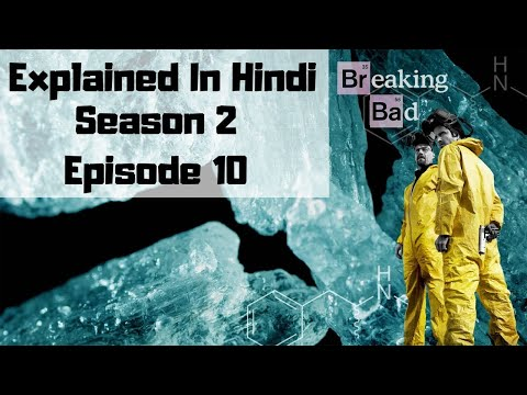 Breaking Bad Season 2 Episode 10 Explained In Hindi